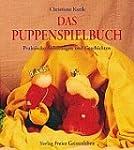 Das Puppenspiel: Praktische Anleitung...