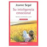 Su inteligencia emocional / Raising your Emotional Intelligence: A Practical Guide