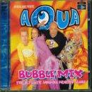 Aqua - Bubble Mix - Zortam Music