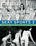 Sexy Sports: No. 2: Maximal Crazy Girls