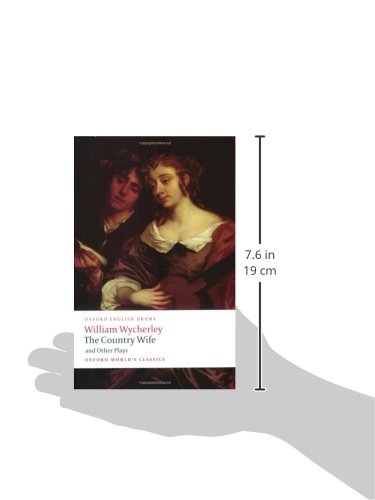 the country wife The cad horner pretends to be impotent to seduce the married women of london, and he finds the naïve margery pinchwife, visiting from the country, particularly besotted with him in william wycherley's restoration comedy.