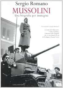 Mussolini: una biografia per immagini: 9788830416673: Amazon.com