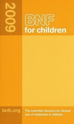 Bnf for Childern 2009 (British National Formulary for Children)