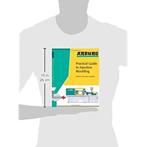 Arburg Practical Guide to Injection Moulding