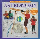 Astronomy (Young Scientist Concepts & Projects) (0836820835) by Kerrod, Robin