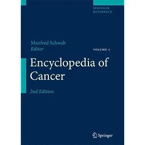"""Manfred Schwab, """"Encyclopedia of Cancer"""" (4 Volume Set)"""
