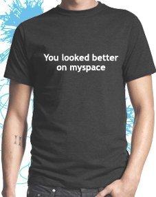 dead-fresh-you-looked-better-on-myspace-sur-myspace-sahst-du-en-mieux-t-shirt-pour-homme-taille-l
