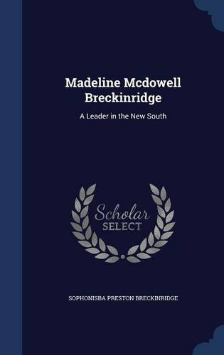 Madeline Mcdowell Breckinridge: A Leader in the New South
