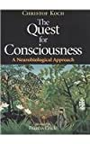 The Quest for Consciousness: A Neurobiological Approach (0974707708) by Christof Koch