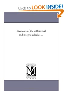 Elements of the integral calculus Michigan Historical Reprint Series