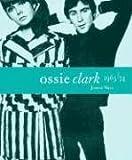 Ossie Clark 1965-1974