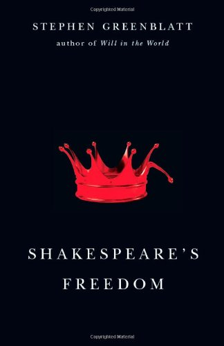 Shakespeare's Freedom (The Rice University Campbell Lectures)