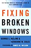 img - for Fixing Broken Windows: Restoring Order & Reducing Crime in Our Communities book / textbook / text book