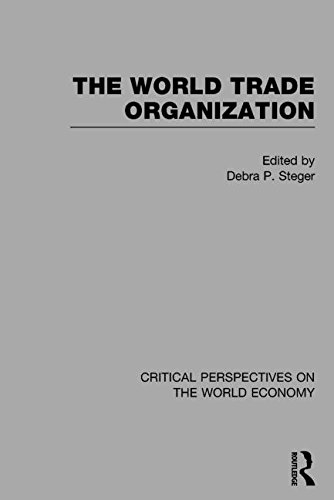 The World Trade Organization (Critical Perspectives on the World Economy)
