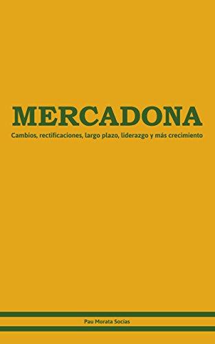 mercadona-cambios-rectificaciones-largo-plazo-liderazgo-y-mas-crecimiento-spanish-edition