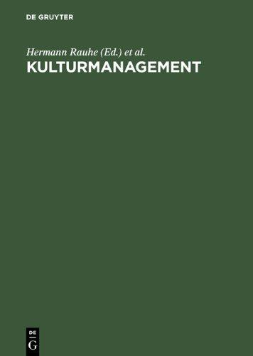 Kulturmanagement. Theorie und Praxis einer professionellen Kunst