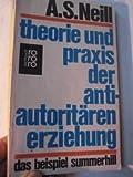 Theorie und Praxis der antiautoritaren Erziehung: Das Beispiel Summerhill (3499167077) by A. S. Neill