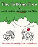 The Talking Tree: Or, Don't Believe Everything You Hear