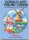 Donald and the Big Cheese: Adventure in The Netherlands, Disney's Small World Library