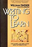 Writing to Learn, 1st, First Edition (0060915765) by Zinsser, William
