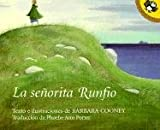 La Senorita Runfio (Miss Rumphius) (Penguin Ediciones) (Spanish Edition) (0613028376) by Cooney, Barbara