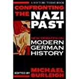 Confronting the Nazi Past (History Today) (1855851830) by Burleigh, Michael