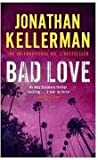 Jonathan Kellerman Bad Love (Alex Delaware)