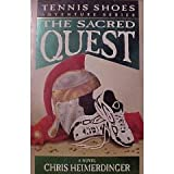 Tennis Shoe Adventure series: The Sacred Quest ~ Chris Heimerdinger