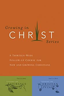 Growing in Christ, A 13-Week Course for New and Growing Christians