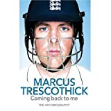 By Marcus Trescothick Coming Back to Me, The Autobiography of Marcus Trescothick First Edition edition