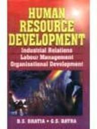 Human Resource Development: Industrial Relations, Labour Management, Organisational Development