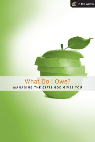 What Do I Owe?: Managing the Gifts God Gives You (In the Works)