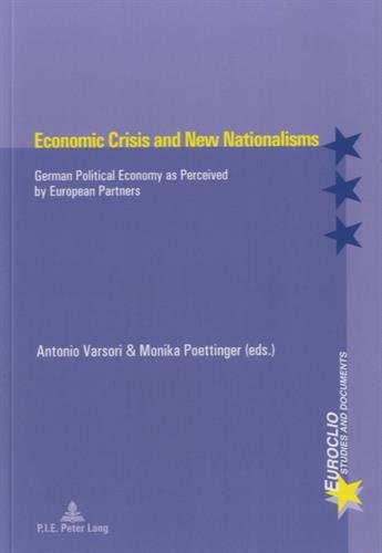 Economic Crisis and New Nationalisms : German Political Economy as Perceived by European Partners