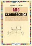 echange, troc Benedetta Dalai - ABC della scenotecnica. Per conoscere lo spazio teatrale: manuale ad uso di addetti, studenti e appassionati
