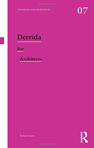Derrida for Architects (Thinkers for Architects)