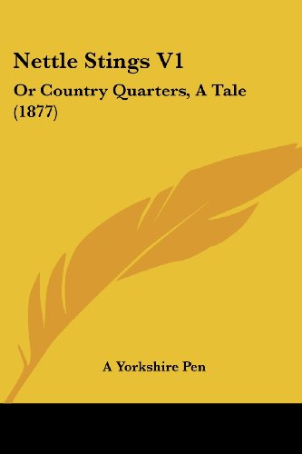Nettle Stings V1: Or Country Quarters, a Tale (1877)