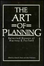 The Art of Planning: Selected Essays of Harvey S. Perloff (Environment, Development and Public Policy: Cities and Develo