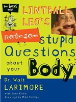Lintball Leo's Not-So-Stupid Questions About Your Body - Softcover - Autographed by Dr. Walt