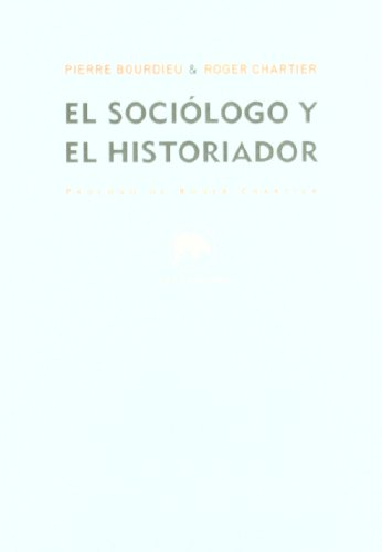 El sociólogo y el historiador (Lecturas De Historia)