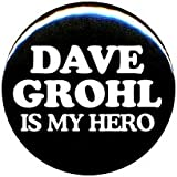 "1"" Foo Fighters ""Dave Grohl Is My Hero"" Button/Pin"