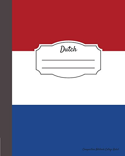 dutch-composition-notebook-college-ruled-writers-notebook-for-schools-teachers-offices-students-8x10