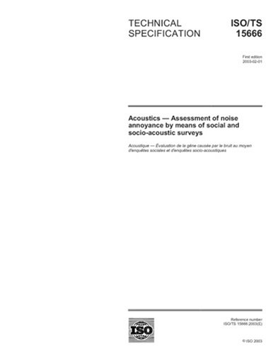 ISO/TS 15666:2003, Acoustics - Assessment of noise annoyance by means of social and socio-acoustic surveys PDF