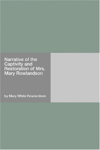 mary rowlandson and olaudah equiano essay Captivity & slavery in american history journey towards freedom of mind: understanding the worldviews of mary rowlandson, captive, and olaudah equiano.