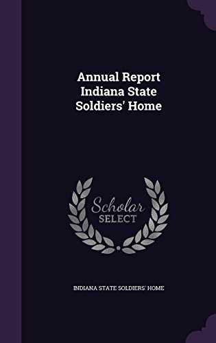 Annual Report Indiana State Soldiers' Home