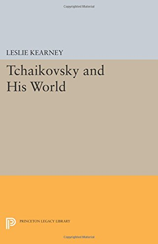 Tchaikovsky and His World (Princeton Legacy Library)