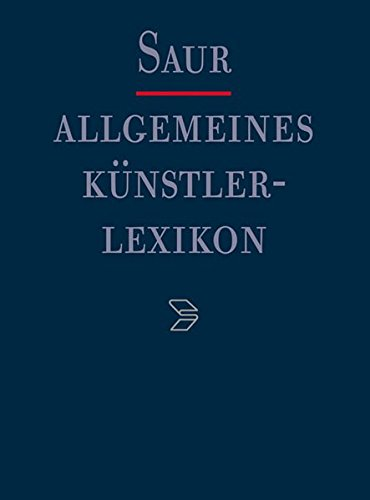 Allgemeines Künstlerlexikon: Vol. 2: B - Beran (German Edition)