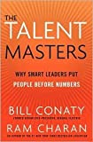 img - for The Talent Masters: Why Smart Leaders Put People Before Numbers [Deckle Edge] [Hardcover] book / textbook / text book