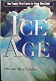 Ice Age: The Theory That Came In From The Cold!