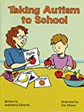 Taking Autism to School...Coloring Book (Special Kids in School)
