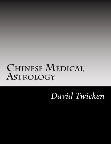 Chinese Medical Astrology: Volume 1